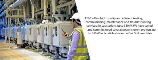 AT&C offers high quality and efficient testing, commissioning, maintenance and troubleshooting services for