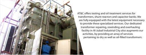 AT&C offers testing and oil treatment services for transformers, shunt reactors and capacitor banks. We