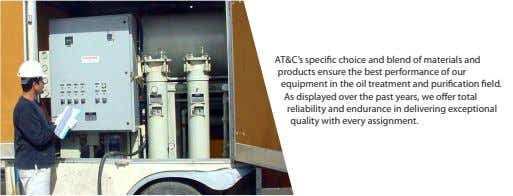 AT&C's speci c choice and blend of materials and products ensure the best performance of