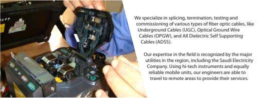 We specialize in splicing, termination, testing and commissioning of various types of ber optic cables,