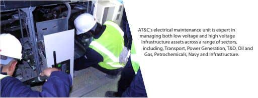 AT&C's electrical maintenance unit is expert in managing both low voltage and high voltage Infrastructure