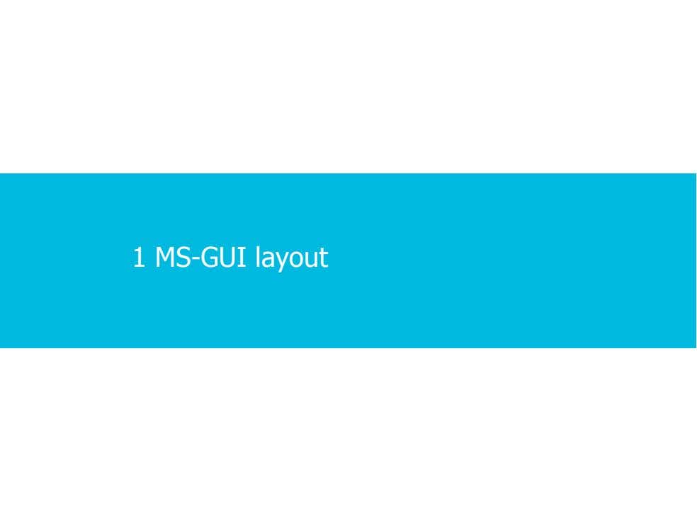 1 MS-GUI layout 2 · 2 · 7 COPYRIGHT © ALCATEL-LUCENT 2012. ALL RIGHTS RESERVED.
