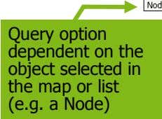 Query option dependent on the object selected in the map or list (e.g. a Node)