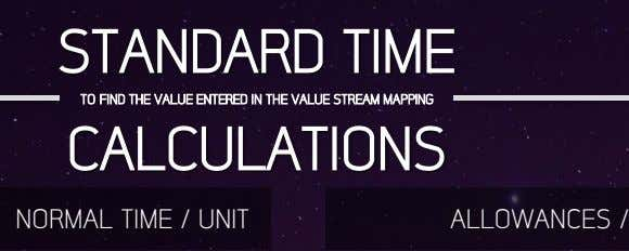 STANDARD TIME CALCULATIONS TO FIND THE VALUE ENTERED IN THE VALUE STREAM MAPPING NORMAL TIME