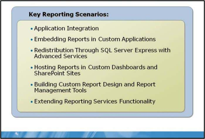 Server Reporting Services 1-7 Reporting Services Scenarios Key Points Reporting Services is an enterprise reporting