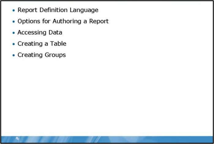 Basic Reports 2-3 Lesson 1 Creating a Basic Table Report This lesson is designed to help