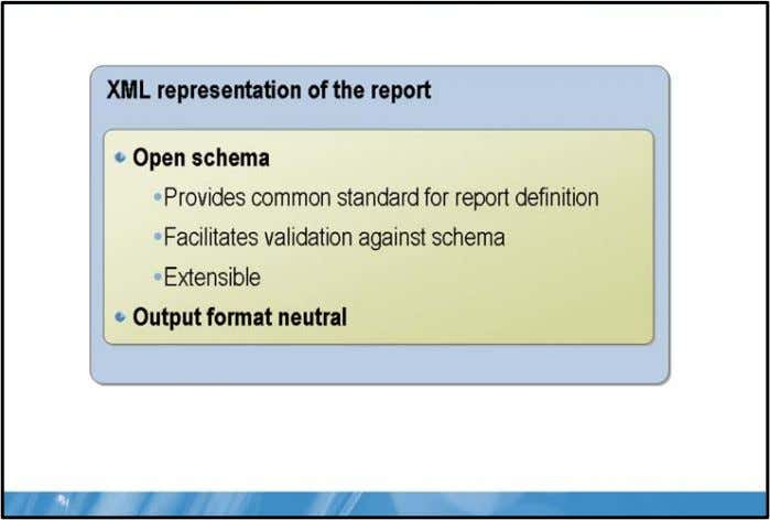 Server® 2008 Reporting Servic Report Definition Language Key Points A report definition contains data retrieval and