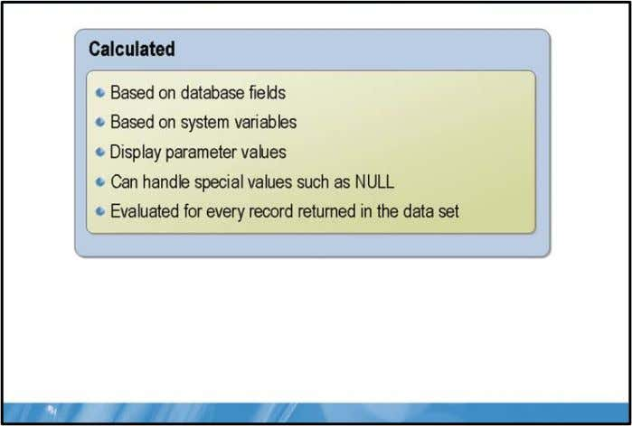 SQL Server® 2008 Reporting Servic Creating Custom Fields Key Points When creating a data region within