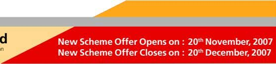 New Scheme Offer Opens on : 20 th November, 2007 New Scheme Offer Closes on