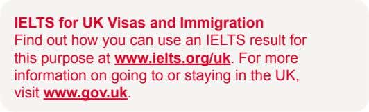 IELTS for UK Visas and Immigration Find out how you can use an IELTS result