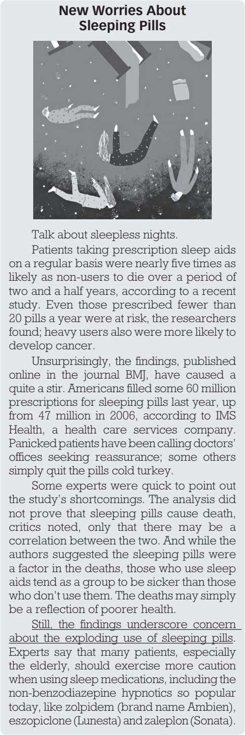New Worries About Sleeping Pills Talk about sleepless nights. Patients taking prescription sleep aids on
