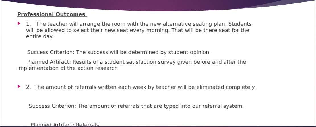 Professional Outcomes  1. The teacher will arrange the room with the new alternative seating plan.