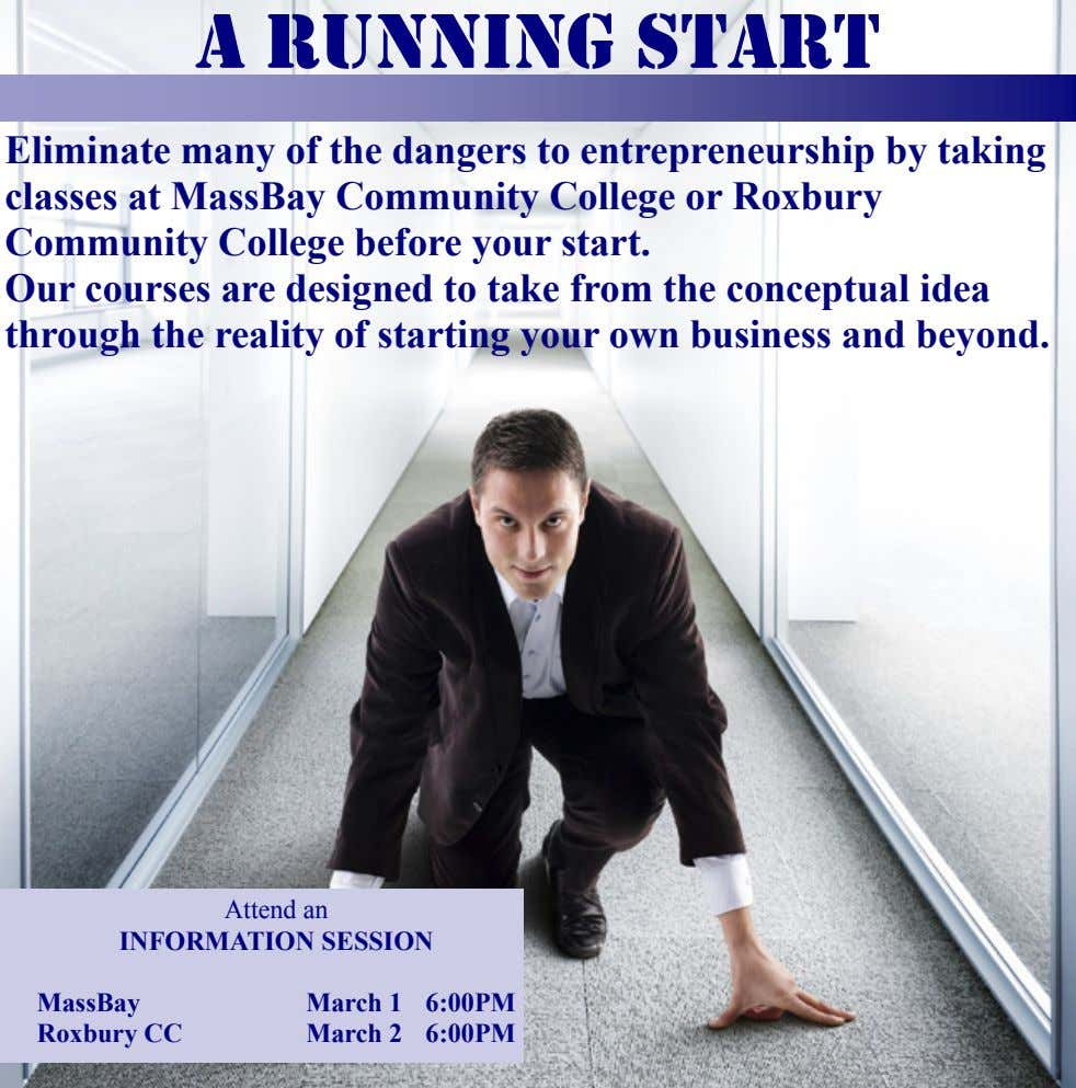 Eliminate many of the dangers to entrepreneurship by taking classes at MassBay Community College or