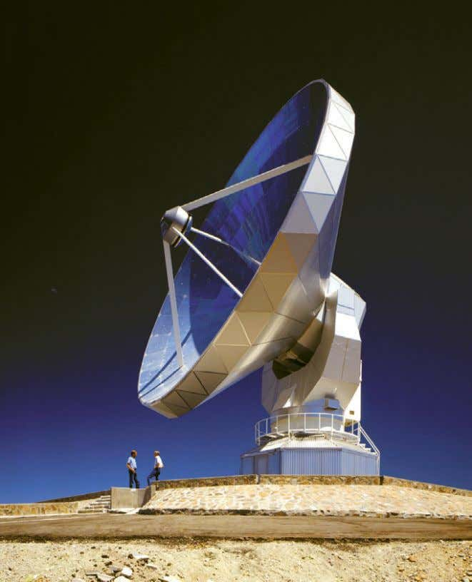 the finest cosmic discovery base yet de- vised by man. The 15-m Swedish-ESO Submillimetre Telescope (SEST)