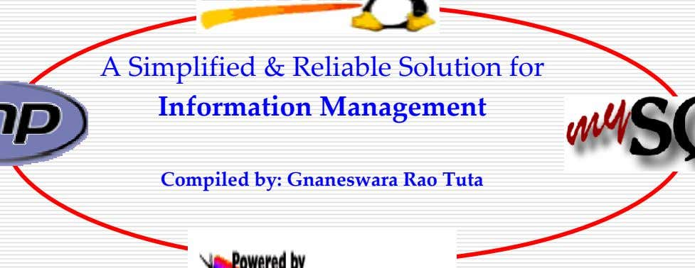 A Simplified & Reliable Solution for Information Management Compiled by: Gnaneswara Rao Tuta