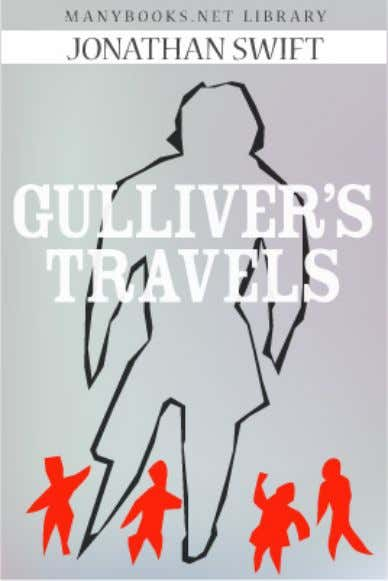 1 Gulliver's Travels Gulliver's Travels Gulliver's Travels PART I--A VOYAGE TO LILLIPUT. PART I--A VOYAGE TO