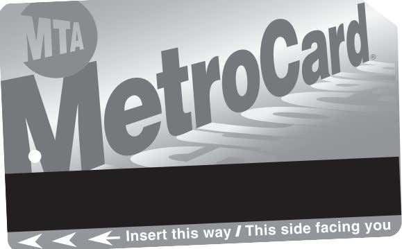 Effective Spring 2013 SIR MTA Staten Island Railway Timetable MetroCard ® may be purchased at vending