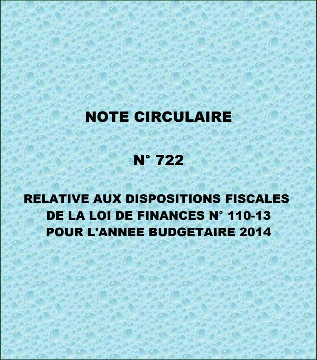 NOTE CIRCULAIRE N° 722 RELATIVE AUX DISPOSITIONS FISCALES DE LA LOI DE FINANCES N° 110-13