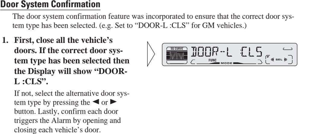 DEUTSCH FRANÇAIS Door System Confirmation The door system confirmation feature was incorporated to ensure that