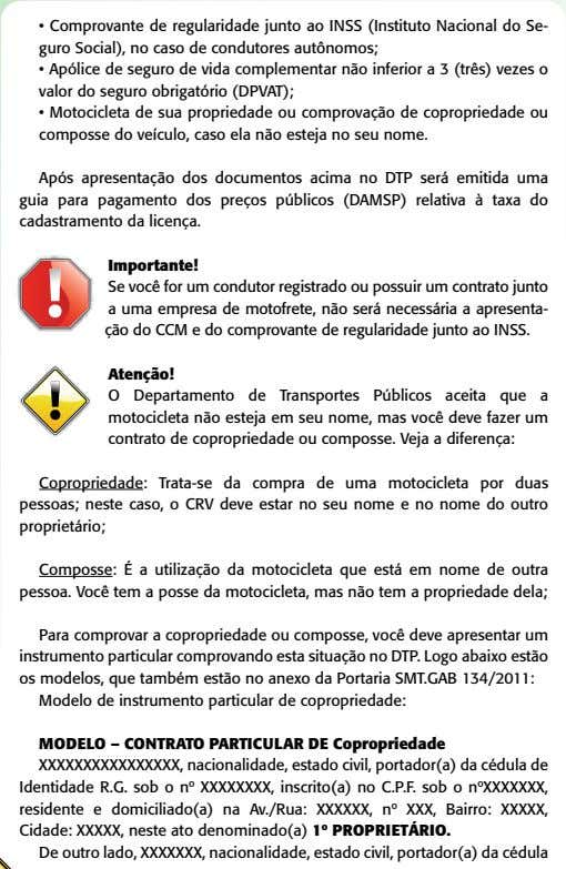 • Comprovante de regularidade junto ao INSS (Instituto Nacional do Se- guro Social), no caso