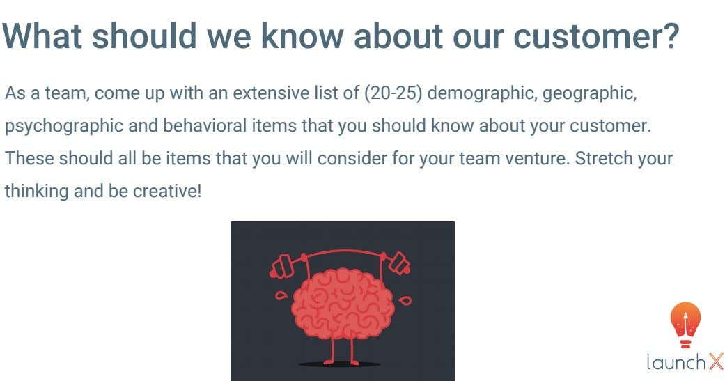 What should we know about our customer? As a team, come up with an extensive list