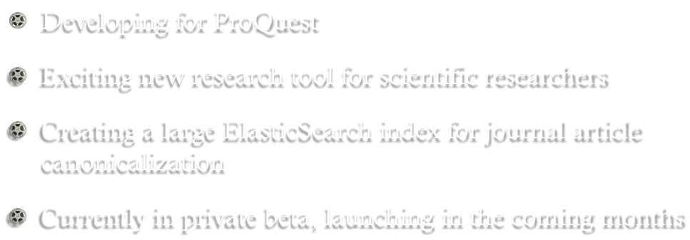!   Developing for ProQuest !   Exciting new research tool for scientific researchers !