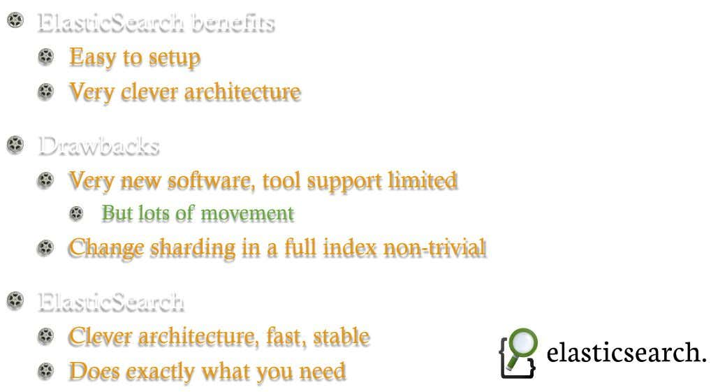 !   ElasticSearch benefits ! !   Very clever architecture   Easy to setup !