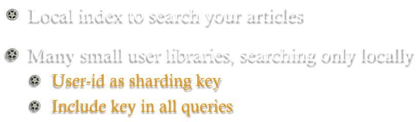 !   Local index to search your articles !   Many small user libraries, searching only