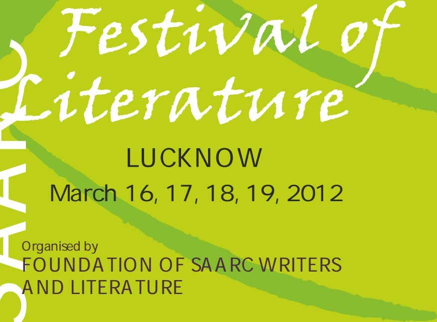 LUCKNOW March 16, 17, 18, 19, 2012 Organised by FOUNDATION OF SAARC WRITERS AND LITERATURE