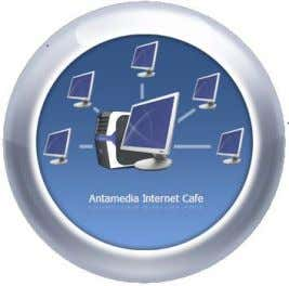 Antamedia Internet Cafe Antamedia controls, secures, and enhances the running of your Internet cafe, gaming