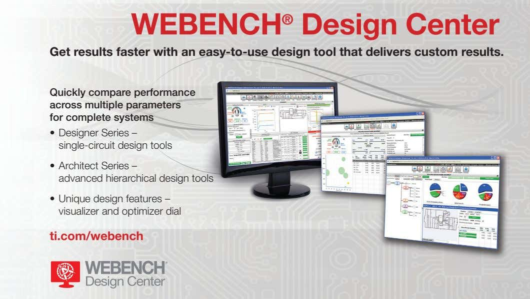 WEBENCH ® Design Center Get results faster with an easy-to-use design tool that delivers custom