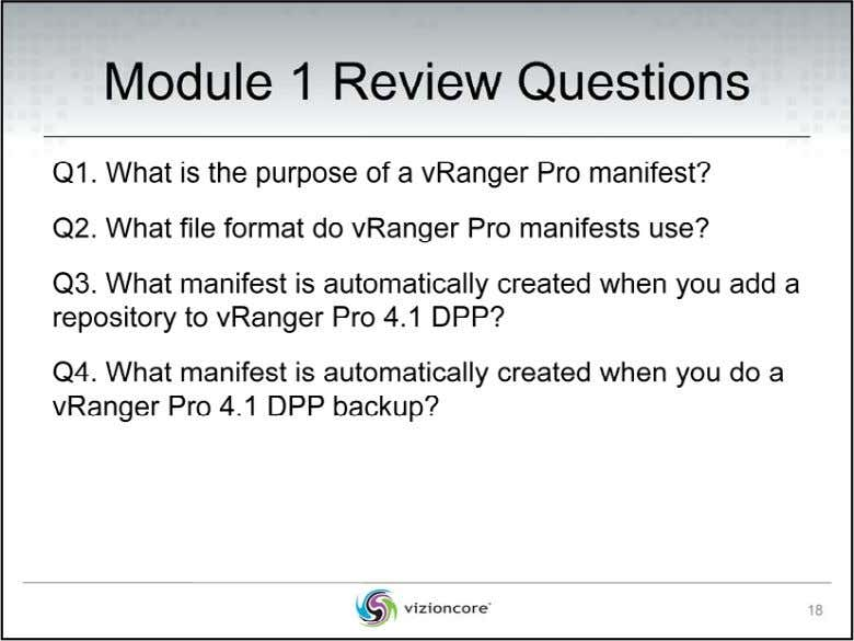 Q1. What is the purpose of a vRanger Pro manifest? A nswer: Th e vR