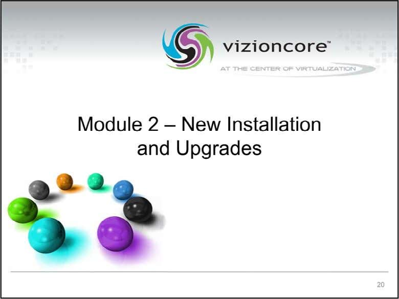 Module 2 discusses a new vRanger Pro 4.1 DPP installation and also how to upgrade