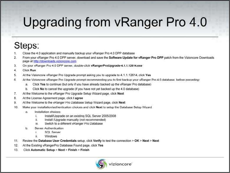Upgrading from vRanger Pro 4.0 Upgrading from vRanger Pro 4.0 DPP to 4.1 just requires