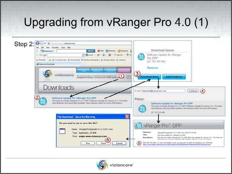 Upgrading from vRanger Pro 4.0 (details) Step 1: The steps on how to backup the