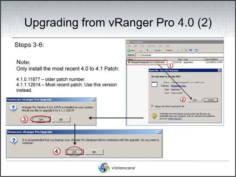 Upgrading from vRanger Pro 4.0 (details continued) Steps 3 ‐ 6: Refer to the circled,
