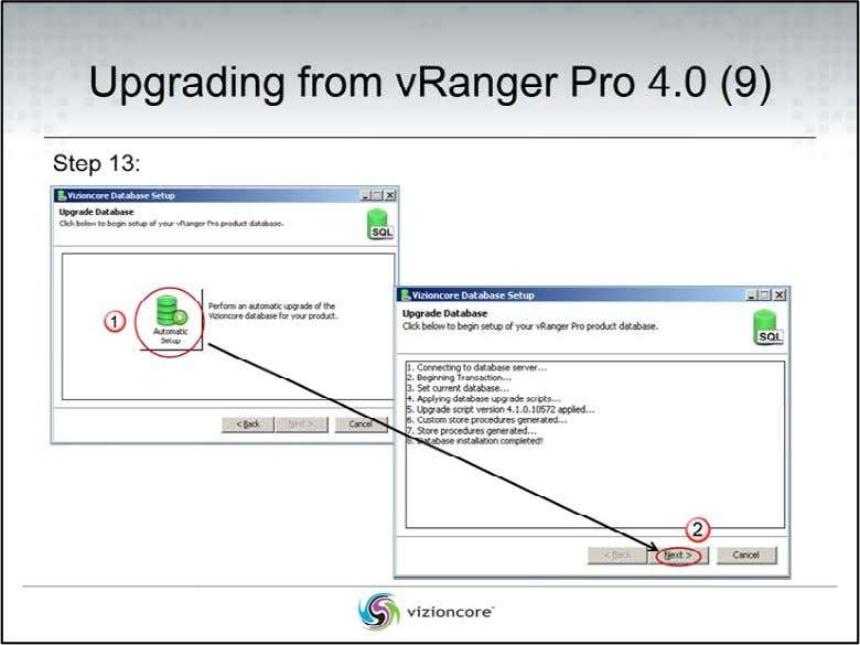 Upgrading from vRanger Pro 4.0 Step 13: At the Vizioncore Database Setup page, Refer to