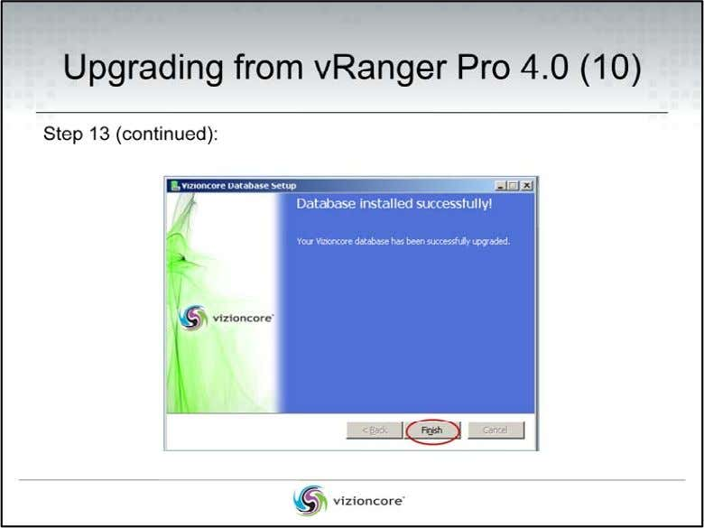 "Upgrading from vRanger Pro 4.0 Step 13 (continued): At the ""Database installed successfully…"" Message page,"