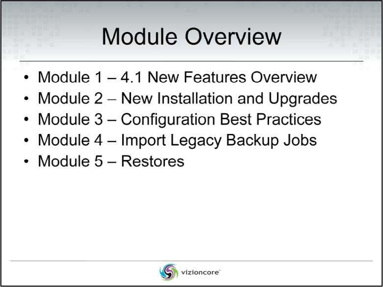 • Module 1 – 4.1 New Features Overview M od u le 1 i ntro
