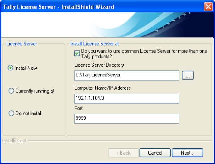 License Server - InstallShield Wizard window is displayed. 6. Select Install Now under License Server Note