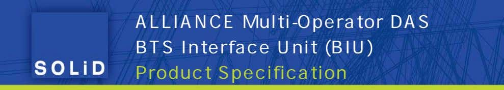 ALLIANCE Multi-Operator DAS BTS Interface Unit (BIU) Product Specification