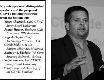 Keynote speakers, distinguished speakers and the proposed CEWIT building clockwise from the bottom left: - Yacov