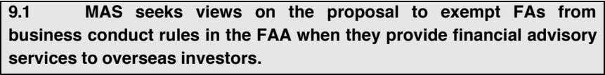 9.1 MAS seeks views on the proposal to exempt FAs from business conduct rules in