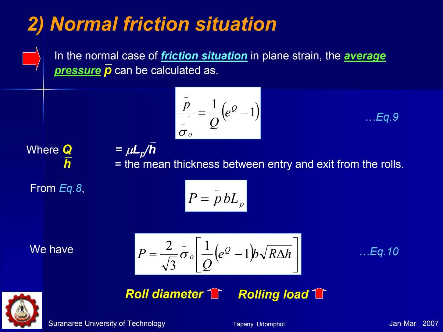 2) Normal friction situation In the normal case of friction situation in plane strain, the