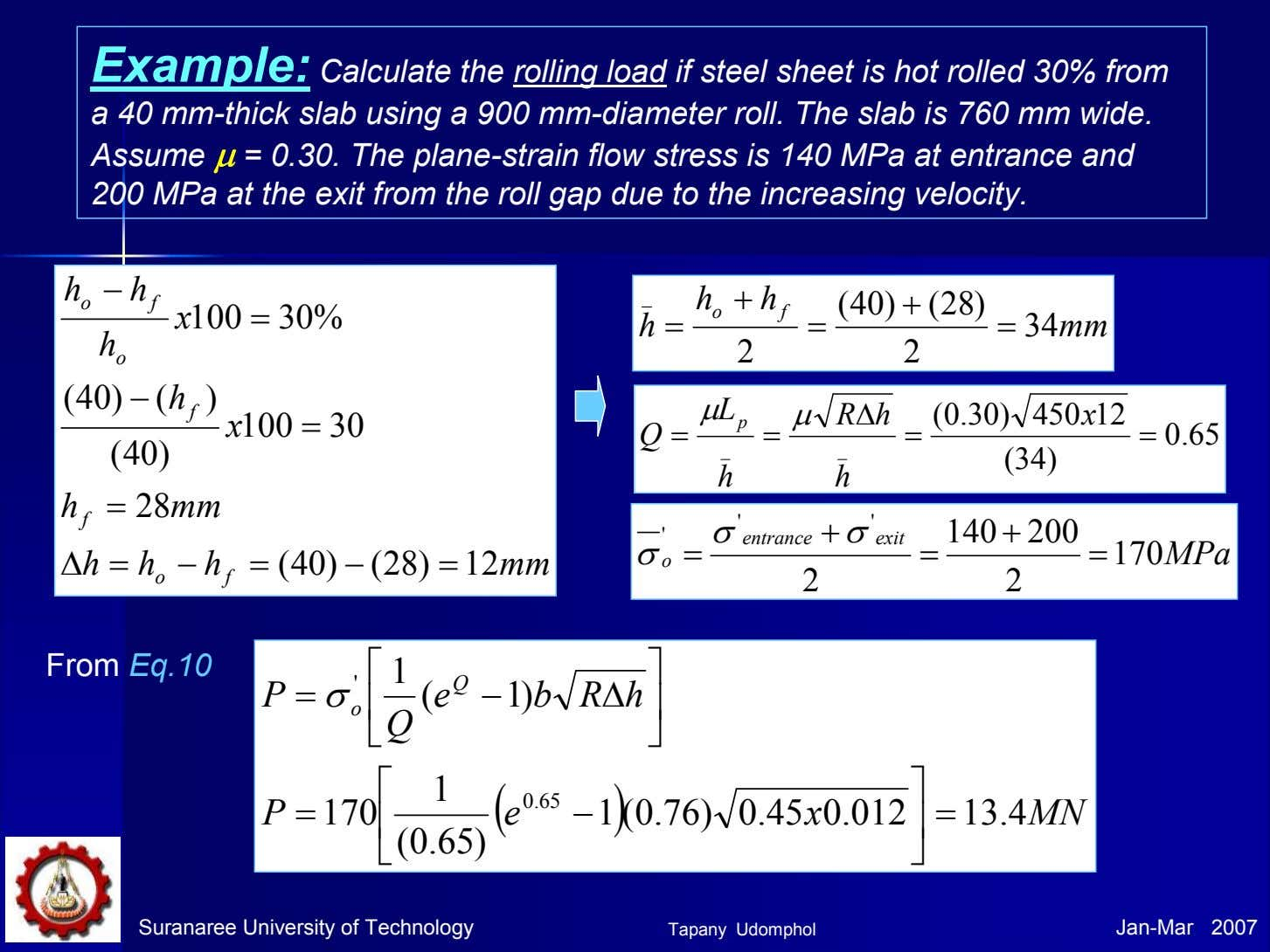 Example: Calculate the rolling load if steel sheet is hot rolled 30% from a 40