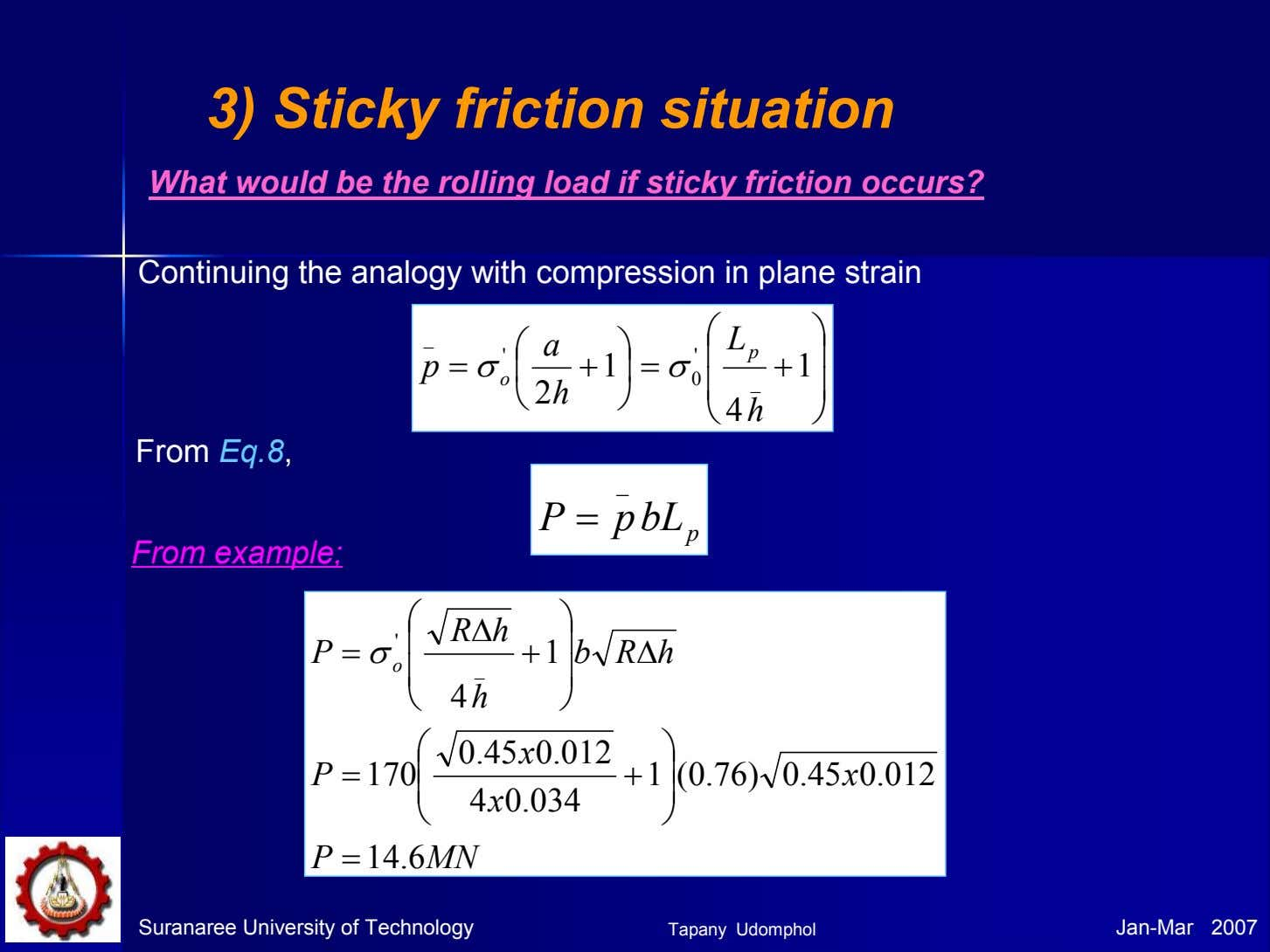 3) Sticky friction situation What would be the rolling load if sticky friction occurs? Continuing