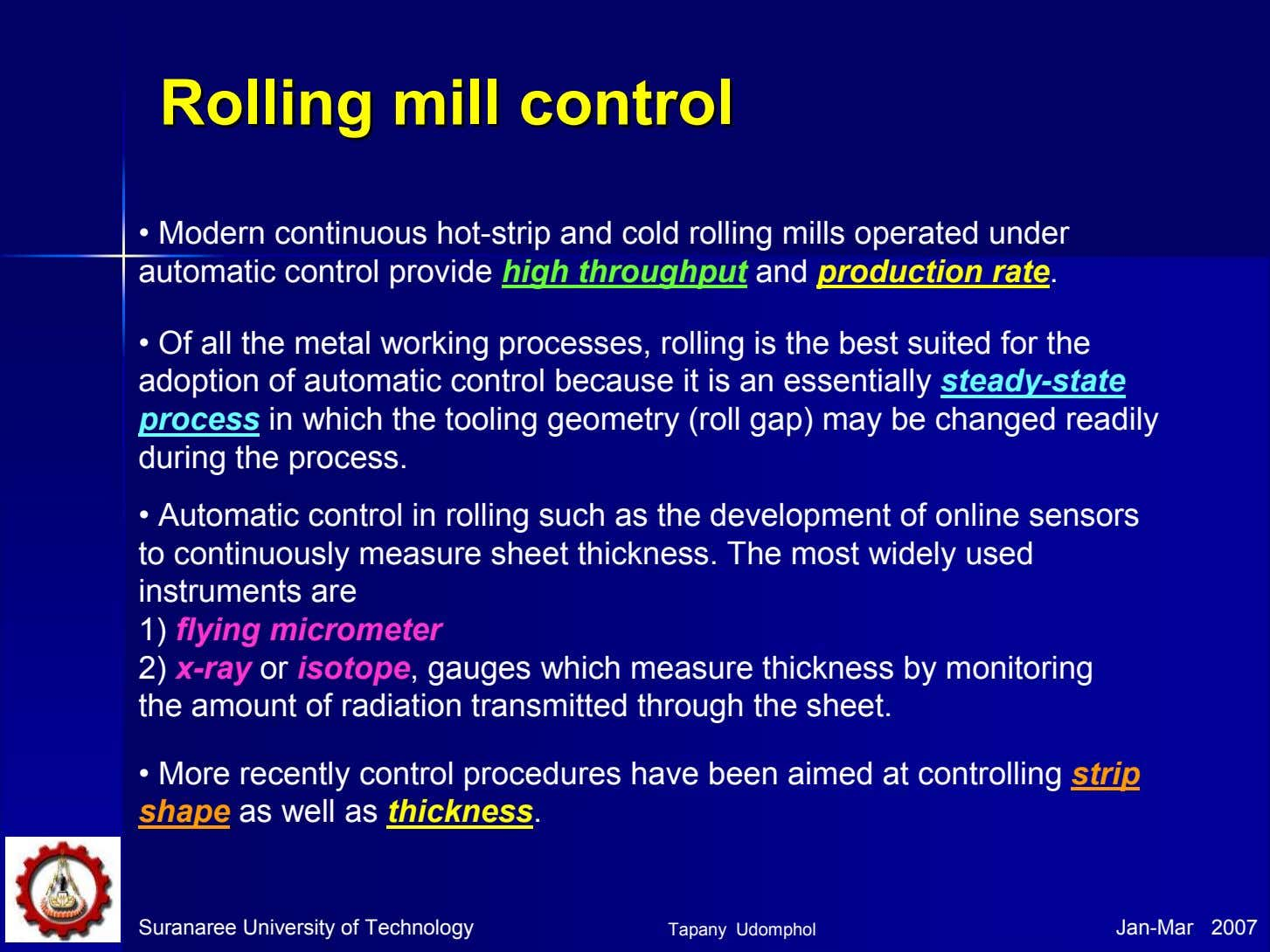 RollingRolling millmill controlcontrol • Modern continuous hot-strip and cold rolling mills operated under automatic