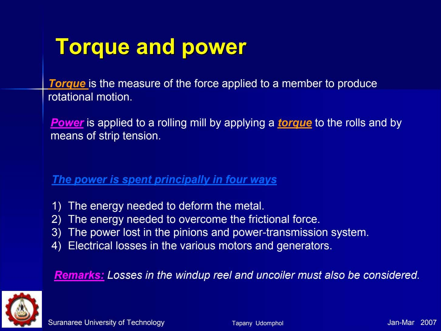 TorqueTorque andand powerpower Torque is the measure of the force applied to a member to