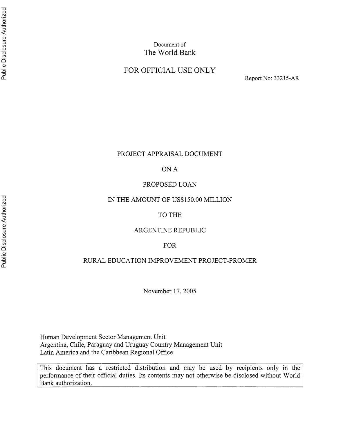 Document of The World Bank FOR OFFICIAL USE ONLY Report No: 33215-AR PROJECT APPRAISAL DOCUMENT