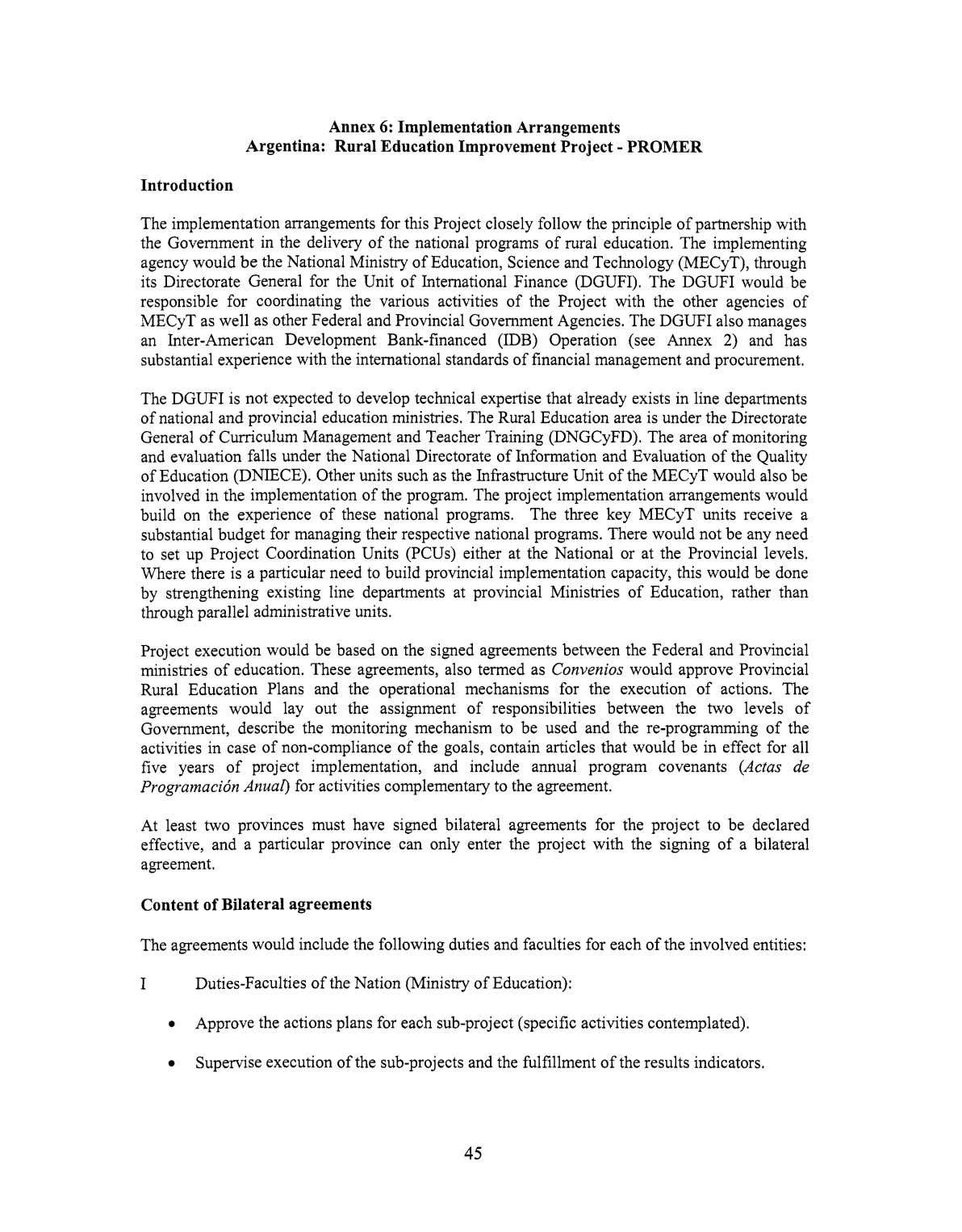 Annex 6: Implementation Arrangements Argentina: RuralEducation Improvement Project - PROMER Introduction The